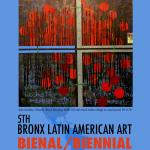 Fifth Bronx Latin American Art Biennial